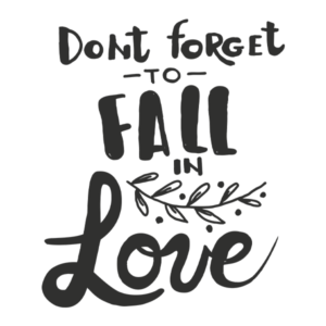 dont forget to fall in love word art