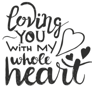 loving you with all of my heart word art